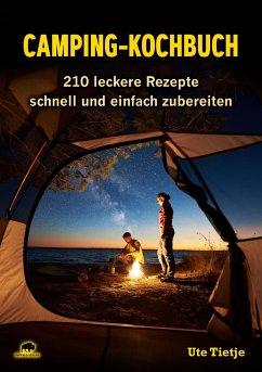 Camping-Kochbuch - Tietje, Ute