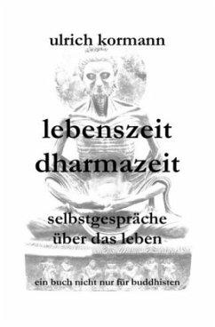 lebenszeit dharmazeit - selbstgespräche über das leben