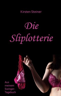 Die Sliplotterie - Steiner, Kirsten