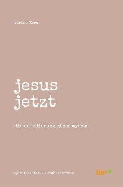 jesus jetzt - Kern, Martina