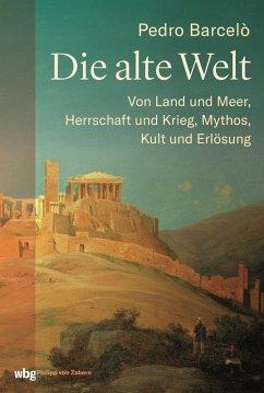 Die Alte Welt (eBook, PDF) - Barceló, Pedro