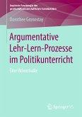 Argumentative Lehr-Lern-Prozesse im Politikunterricht (eBook, PDF)
