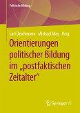 """Orientierungen politischer Bildung im """"postfaktischen Zeitalter"""" (eBook, PDF)"""