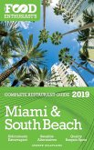 MIAMI & SOUTH BEACH - 2019 - The Food Enthusiast's Complete Restaurant Guide