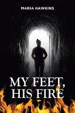My Feet, His Fire
