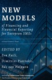 New Models of Financing and Financial Reporting for European SMEs (eBook, PDF)