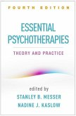 Essential Psychotherapies, Fourth Edition: Theory and Practice