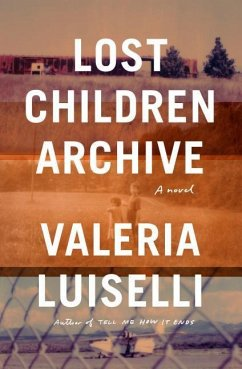 Lost Children Archive - Luiselli, Valeria
