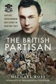 The British Partisan: Capture, Imprisonment and Escape in Wartime Italy