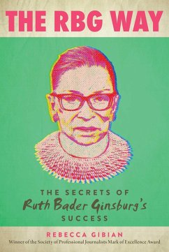 The RBG Way: The Secrets of Ruth Bader Ginsburg's Success - Gibian, Rebecca