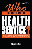Who Should Run the Health Service? (eBook, ePUB)