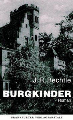 Burgkinder (Mängelexemplar) - Bechtle, J. R.