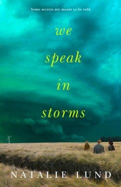 We Speak in Storms - Lund, Natalie
