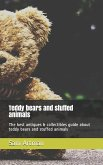 Teddy Bears and Stuffed Animals: The Best Antiques & Collectibles Guide about Teddy Bears and Stuffed Animals