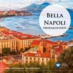 Bella Napoli-Oboenkonzerte - Hartmann,Christoph/Ensemble Berlin