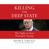 Killing the Deep State - The Fight to Save President Trump (Unabridged) (MP3-Download)