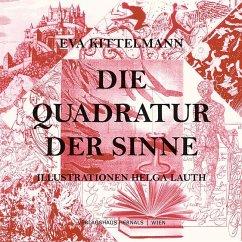 Die Quadratur der Sinne - Kittelmann, Eva