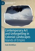 Contemporary Art and Unforgetting in Colonial Landscapes