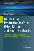 Online Film Production in China Using Blockchain and Smart Contracts (eBook, PDF)