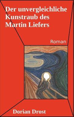 Der unvergleichliche Kunstraub des Martin Liefers