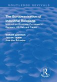 Europeanisation of Industrial Relations: National and European Processes in Germany, UK, Italy and France (eBook, PDF)
