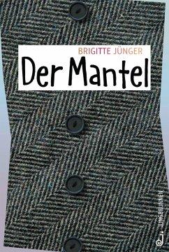 Der Mantel (eBook, ePUB) - Jünger, Brigitte