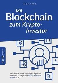 Mit Blockchain zum Krypto-Investor - Helbig, Jens