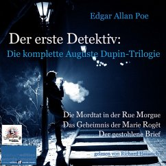 Der erste Detektiv: Die komplette Auguste Dupin-Trilogie (MP3-Download) - Poe, Edgar Allan