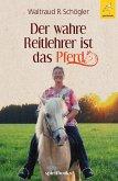 Der wahre Reitlehrer ist das Pferd (eBook, ePUB)