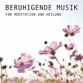 Beruhigende Musik für Meditation und Heilung (MP3-Download)