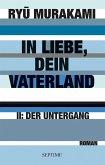 Der Untergang / In Liebe, Dein Vaterland Bd.2 (eBook, ePUB)
