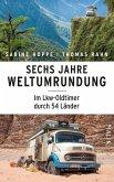 Sechs Jahre Weltumrundung (eBook, ePUB)