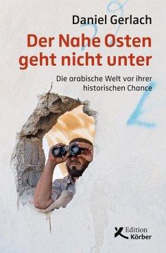 Der Nahe Osten geht nicht unter (eBook, PDF) - Gerlach, Daniel