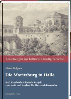 Die Moritzburg in Halle (Mängelexemplar) - Dolgner, Dieter