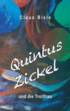 Quintus Zickel und die Trollfrau (eBook, ePUB)