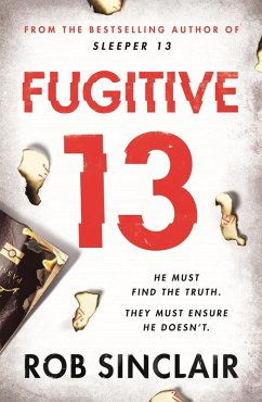 Fugitive 13 (eBook, ePUB) - Sinclair, Rob