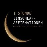 1 Stunde Einschlaf-Affirmationen für mehr Mut, Zuversicht und Selbstvertrauen (MP3-Download)