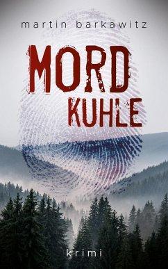 Mordkuhle (eBook, ePUB) - Barkawitz, Martin