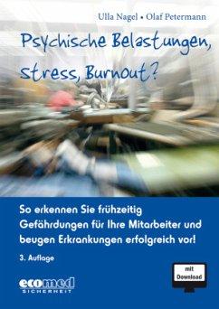 Psychische Belastungen, Stress, Burnout? - Nagel, Ulla;Petermann, Olaf
