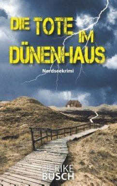 Die Tote im Dünenhaus - Busch, Ulrike
