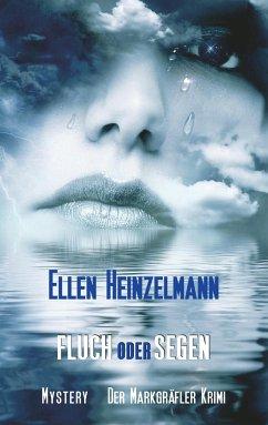 Fluch oder Segen - Heinzelmann, Ellen