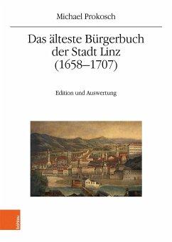 Das älteste Bürgerbuch der Stadt Linz (1658-1707) - Prokosch, Michael