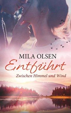 Entführt - Zwischen Himmel und Wind - Olsen, Mila