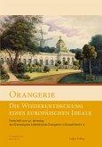 Orangerie - Die Wiederentdeckung eines europäischen Ideals