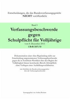 Verfassungsbeschwerde gegen Schulpflicht für Volljährige vom 8. Dezember 2015, 1 BvR 3157/15