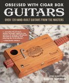 Obsessed With Cigar Box Guitars, 2nd Edition (eBook, ePUB)