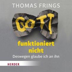 Gott funktioniert nicht (MP3-Download) - Frings, Thomas