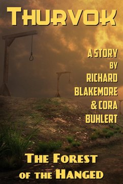The Forest of the Hanged (Thurvok, #4) (eBook, ePUB) - Blakemore, Richard; Buhlert, Cora