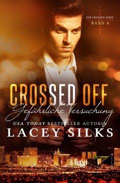 Crossed Off: Gefährliche Versuchung (Die Crossed-Serie, #4) (eBook, ePUB) - Silks, Lacey
