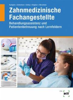 Zahnmedizinische Fachangestellte - Kurbjuhn, Stefan; Schierhorn, Monika; Soltau, Eike; Stegherr, Anke; Werwitzke, Sabine